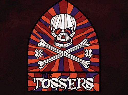The Tossers: Smash The Windows