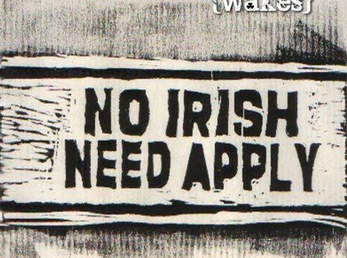 The Wakes: No Irish Need Apply