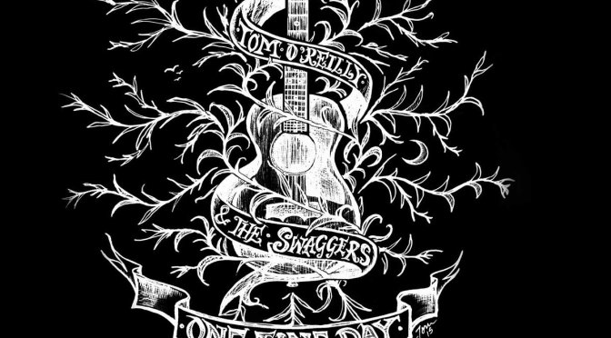 Tom O'Reilly and the Swaggers: One Fine Day