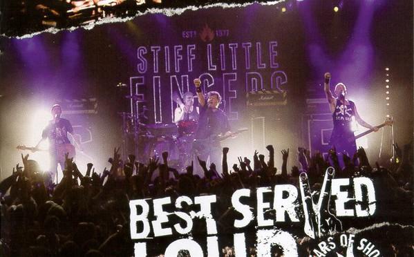 Stiff Little Fingers: Best Served Loud