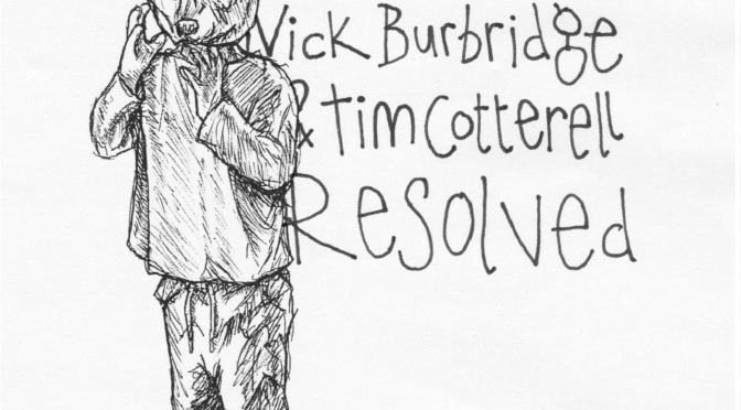 Nick Burbridge and Tim Cotterell: Resolved