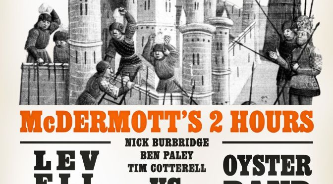 McDermott's 2 Hours Vs. Levellers & Oysterband: Besieged