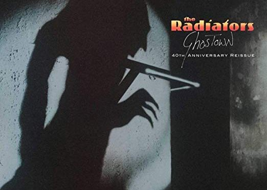 The Radiators: Ghostown (40th anniversary edition)