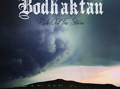 Bodh'aktan: Ride out the Storm