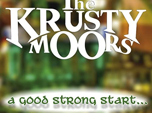 The Krusty Moors: A Good Strong Start…