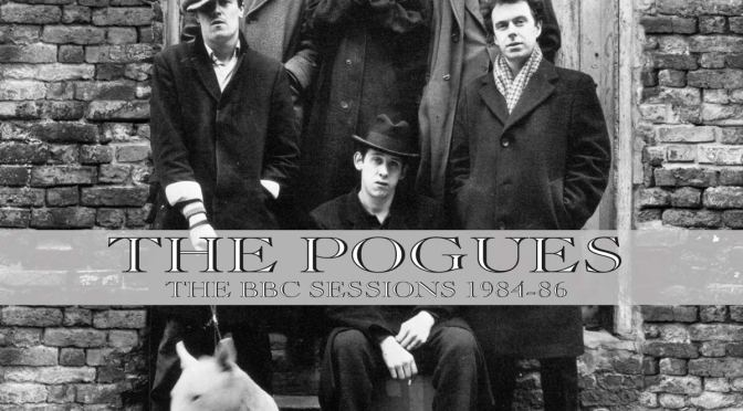 The Pogues: BBC Sessions 1984 – 85