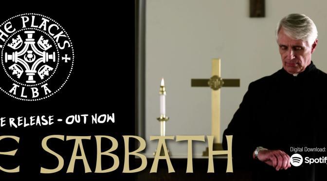 The Placks: The Sabbath