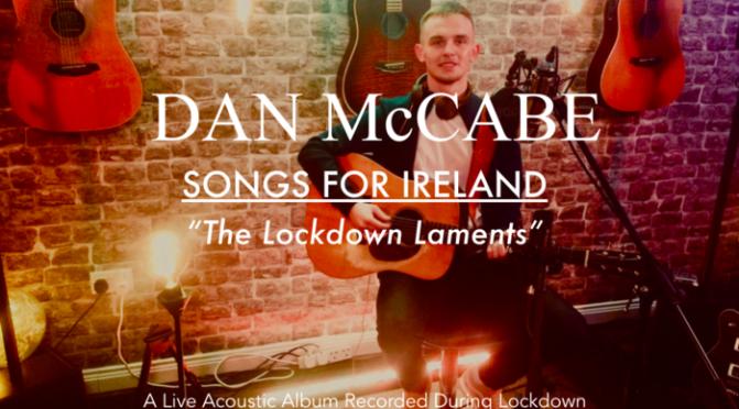 Dan McCabe: Songs for Ireland (The Lockdown Laments)